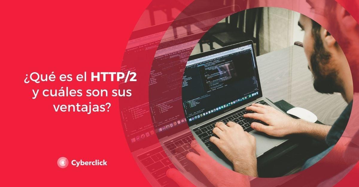 Que es el HTTP_2 y cuales son sus ventajas