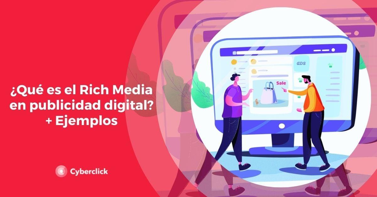 Que es el Rich Media en publicidad digital Ejemplos