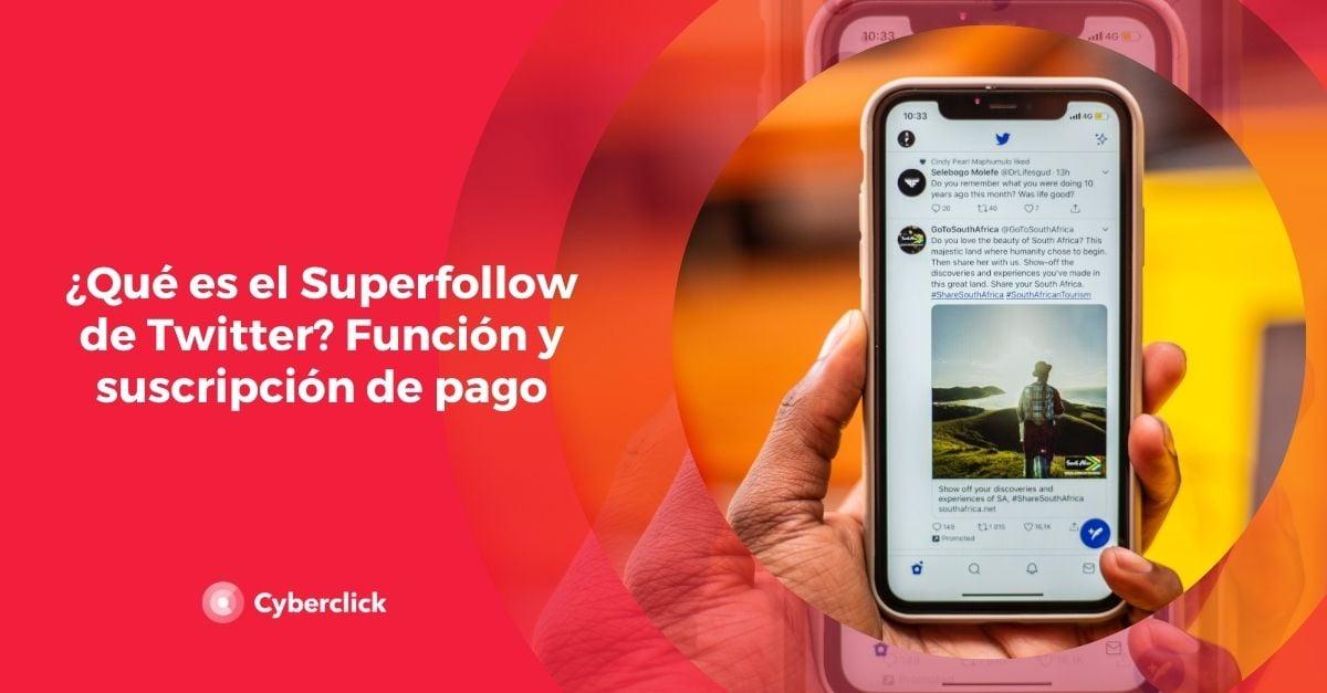 Que es el Superfollow de Twitter Funcion y suscripcion de pago