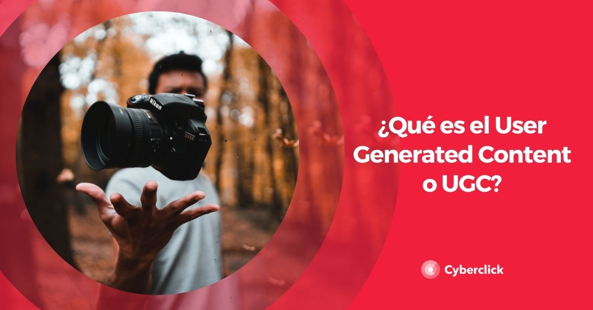 Que es el User Generated Content o UGC