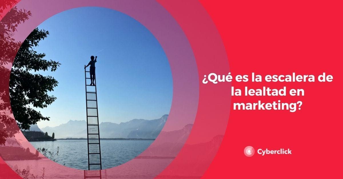 Que es la escalera de la lealtad en marketing