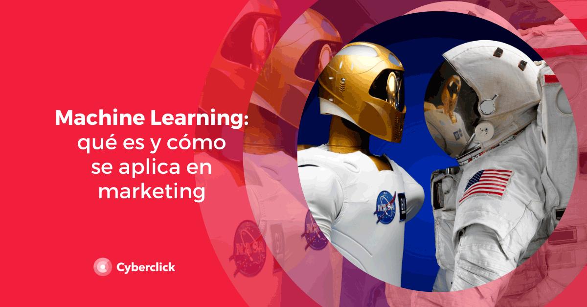 que es el machine learning y como aplicarlo en marketing