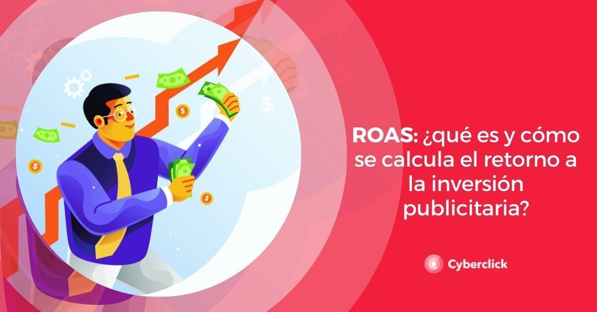 ROAS que es y como se calcula el retorno a la inversion publicitaria