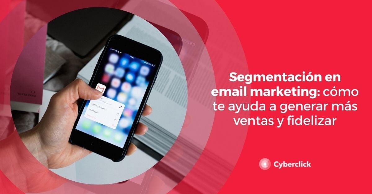 Segmentacion en email marketing como te ayuda a generar mas ventas y fidelizar