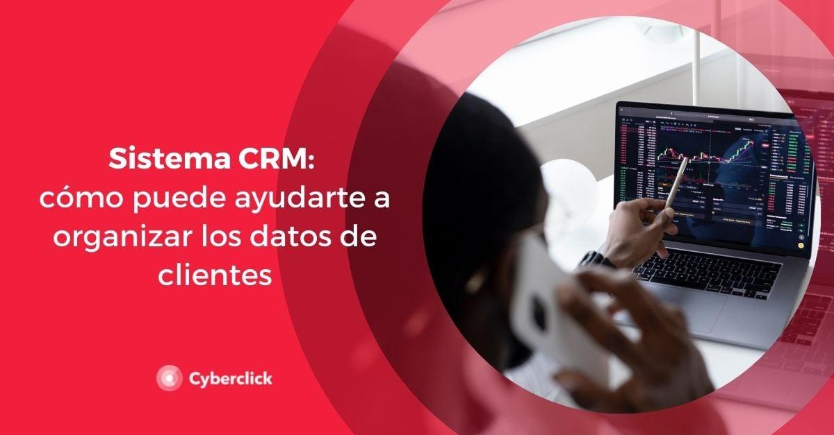 Sistema CRM como puede ayudarte a organizar los datos de clientes