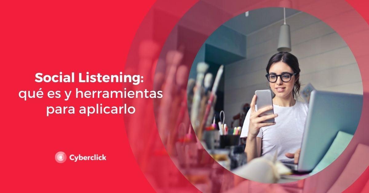 Social Listening que es y herramientas para aplicarlo
