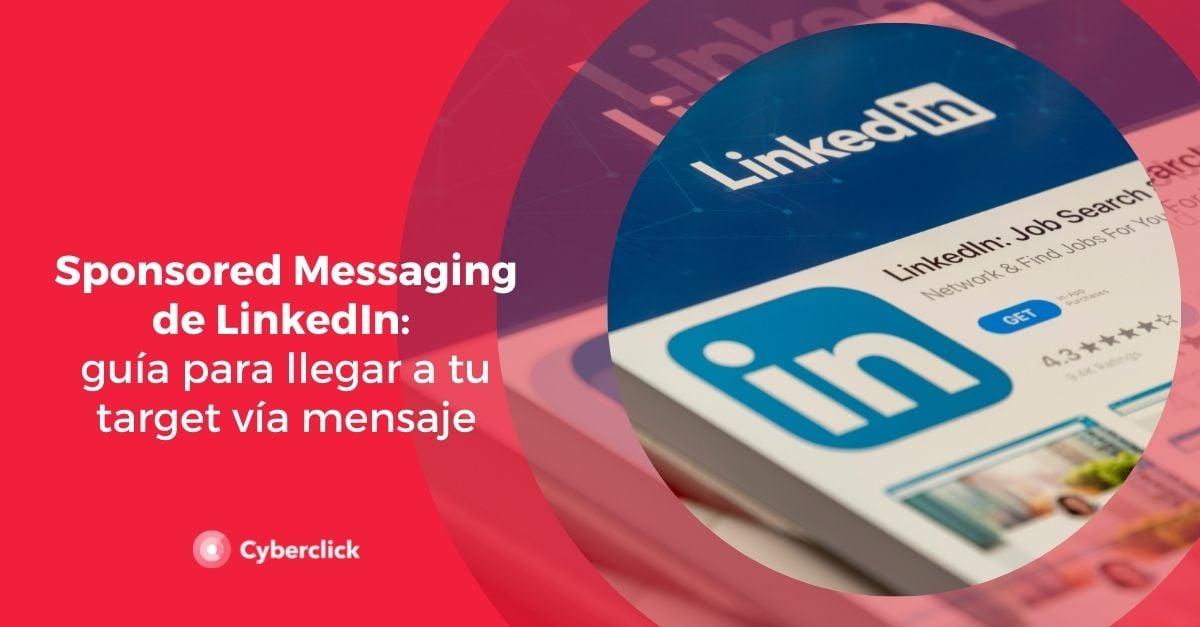 Sponsored Messaging de LinkedIn guia para llegar a tu target via mensaje