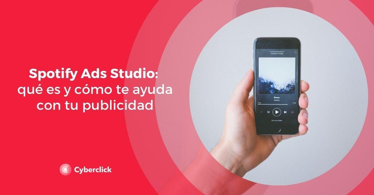 Spotify Ads Studio que es y como te ayuda con tu publicidad