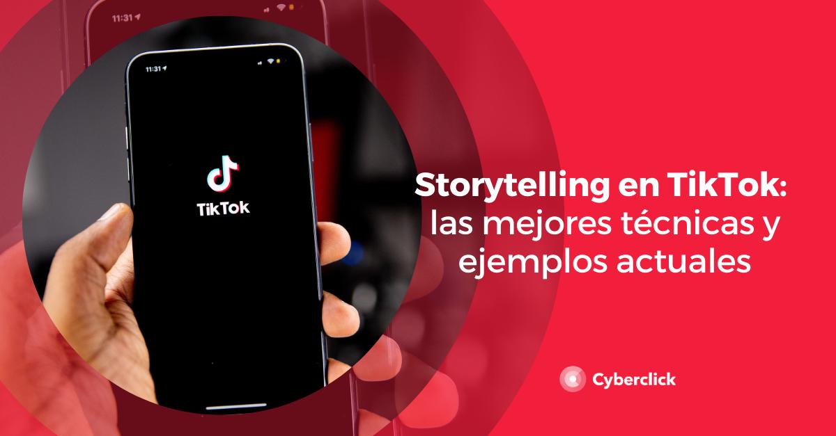 Storytelling en TikTok las mejores tecnicas y ejemplos actuales