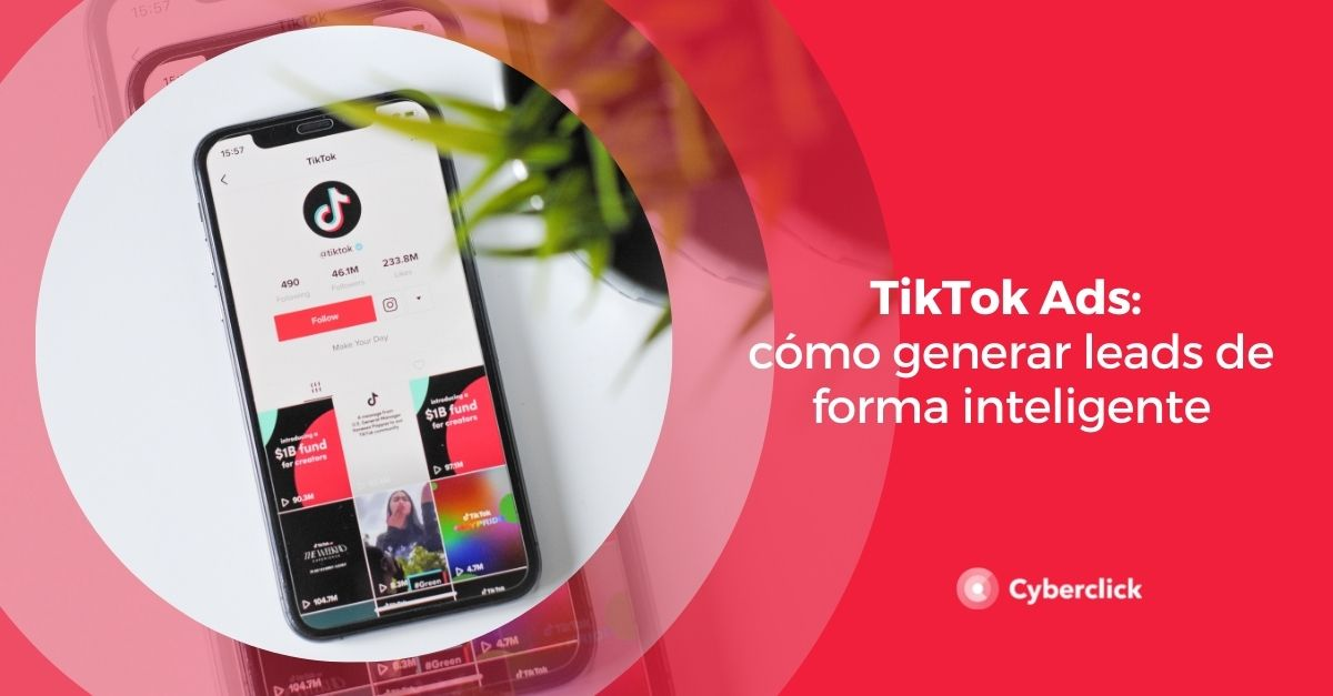 TikTok Ads como generar leads de forma inteligente