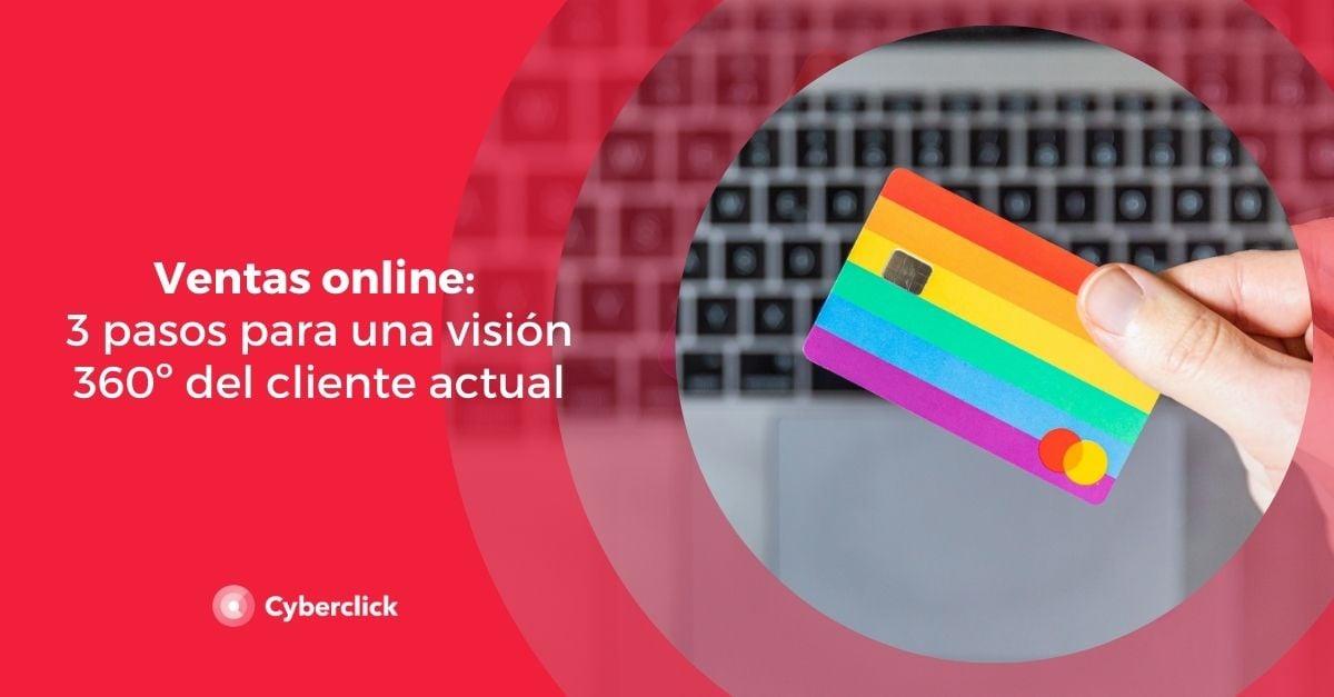 Ventas online 3 pasos para una vision 360 del cliente actual