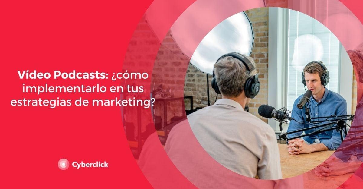 Video Podcasts como implementarlo en tus estrategias de marketing