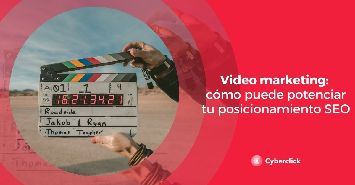 Video marketing como puede potenciar tu posicionamiento SEO