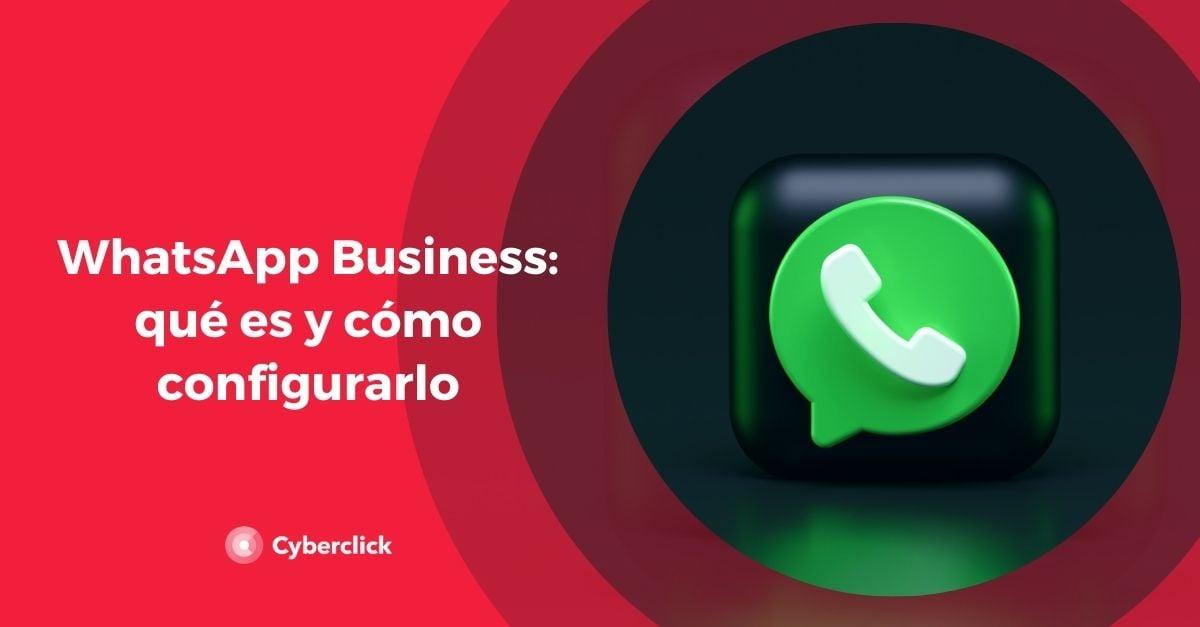 WhatsApp Business que es y como configurarlo
