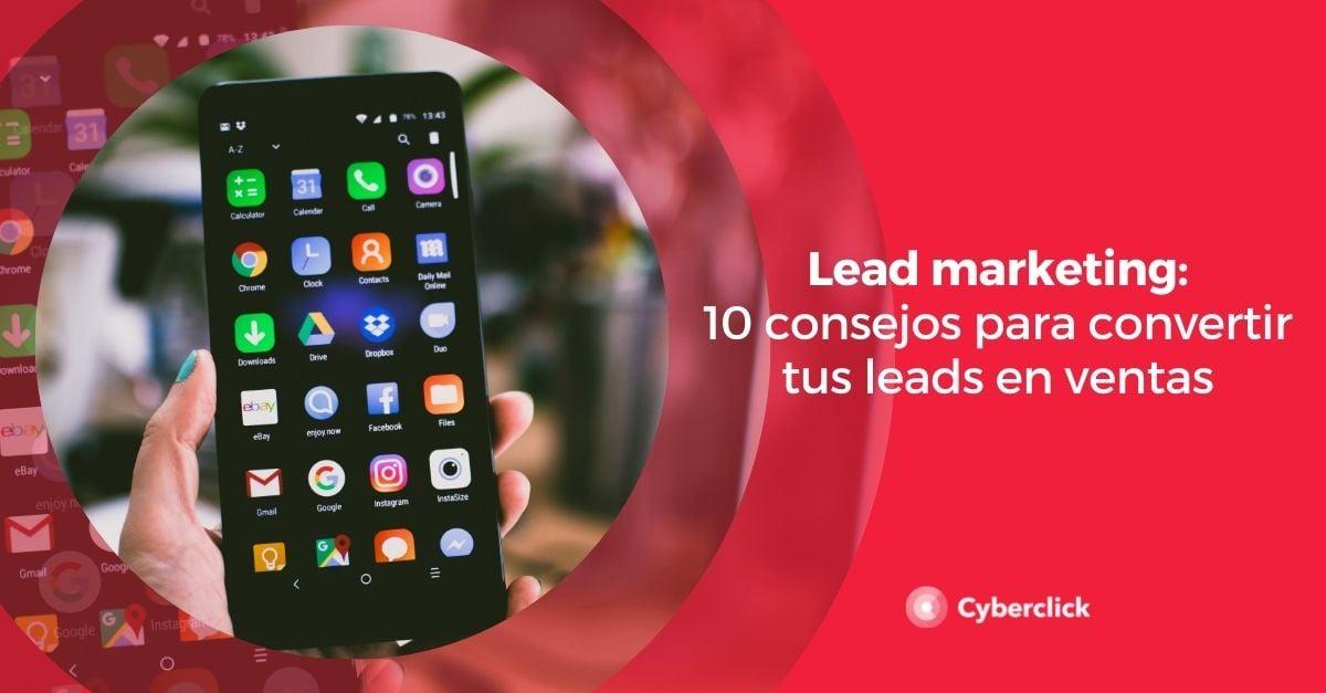 lead marketing 10 consejos para convertir tus leads en ventas