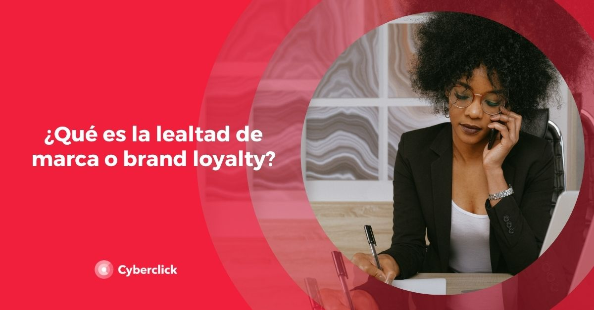 que es la lealtad de marca o brand loyalty