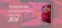 50 Tendencias y Predicciones de Marketing Online 2018