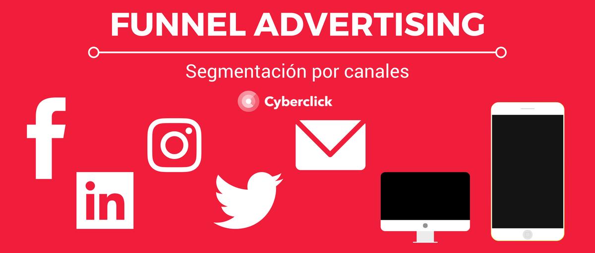 FUNNEL ADVERTISING - Segmentacion por canales