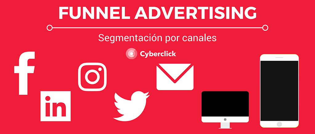 FUNNEL ADVERTISING - Segmentacion por canales