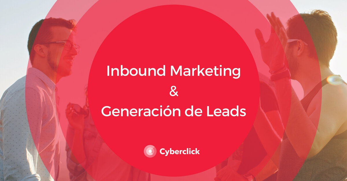 Inbound Marketing - Generación de Leads