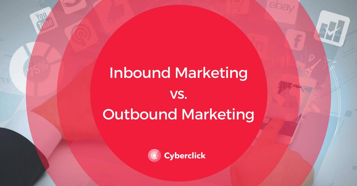 Inbound Marketing - Outbound Marketing