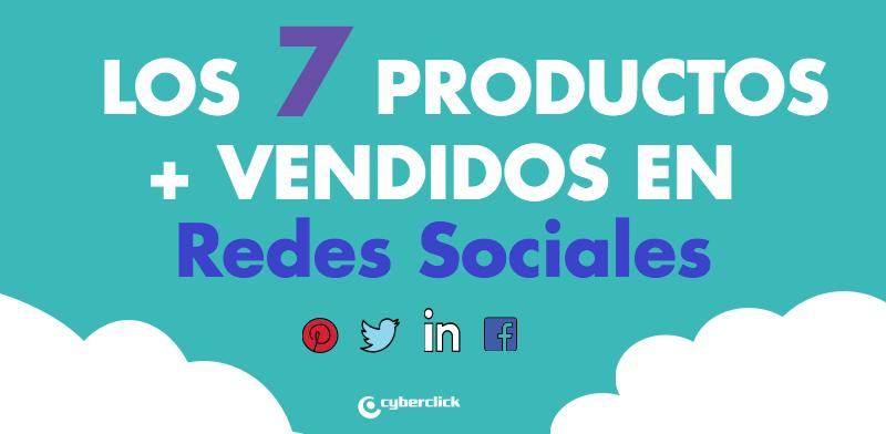 TOP 7 de los productos más vendidos en las redes sociales