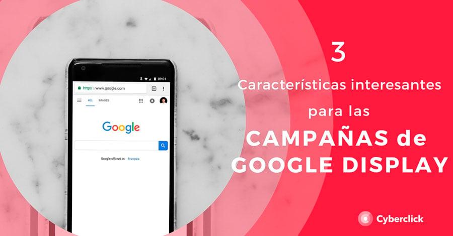 3-Caracteristicas-interesantes-para-las-campanas-de-google-display