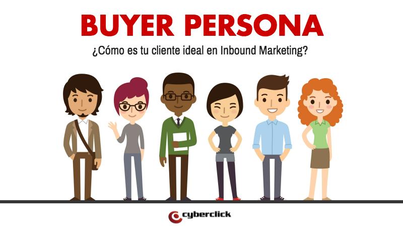 Que es un Buyer Persona y por que es esencial en Inbound Marketing