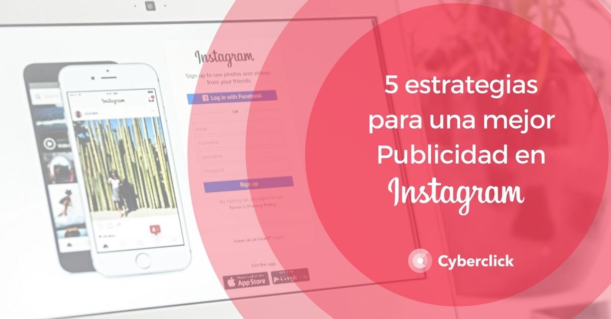 5 estrategias para una mejor publicidad en Instagram