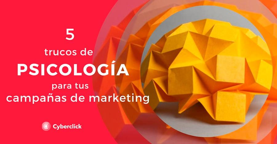5-trucos-de-psicologia-para-tus-campanas-de-marketing