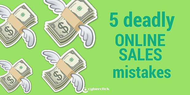 5_deadly_online_sales_mistakes.jpg