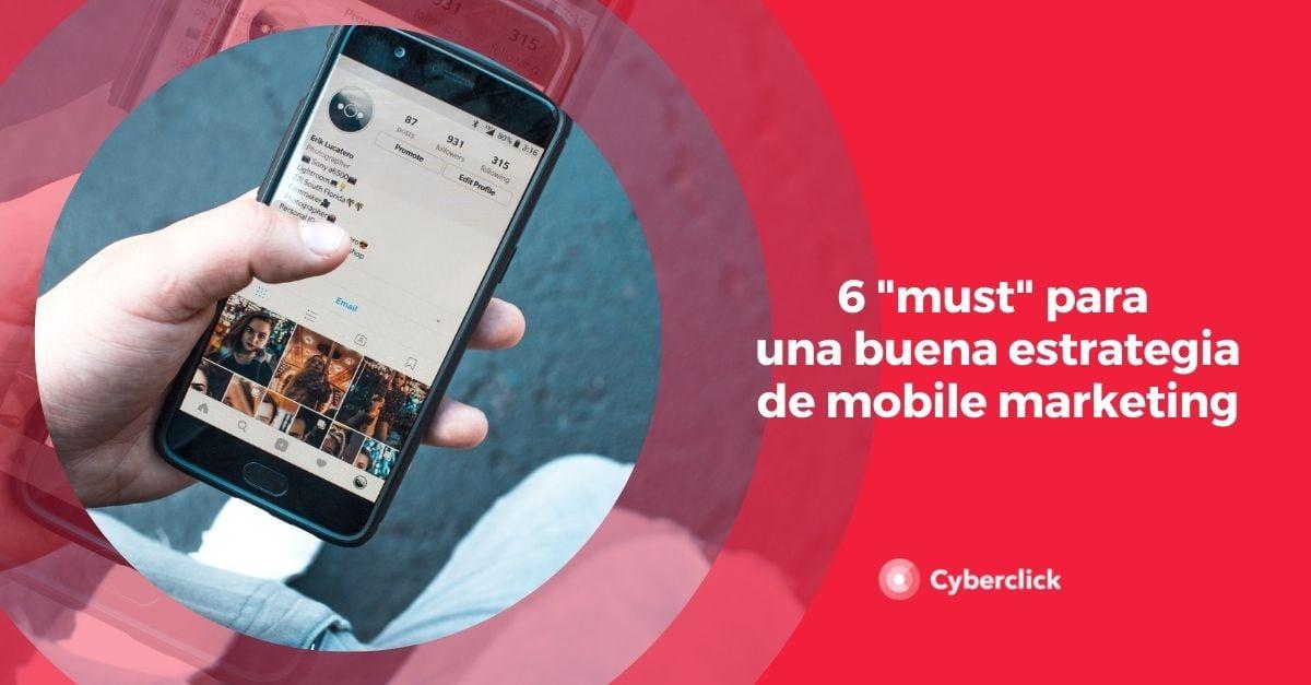 6 must para una buena estrategia de mobile marketing