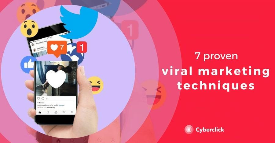 7 proven viral marketing techniques
