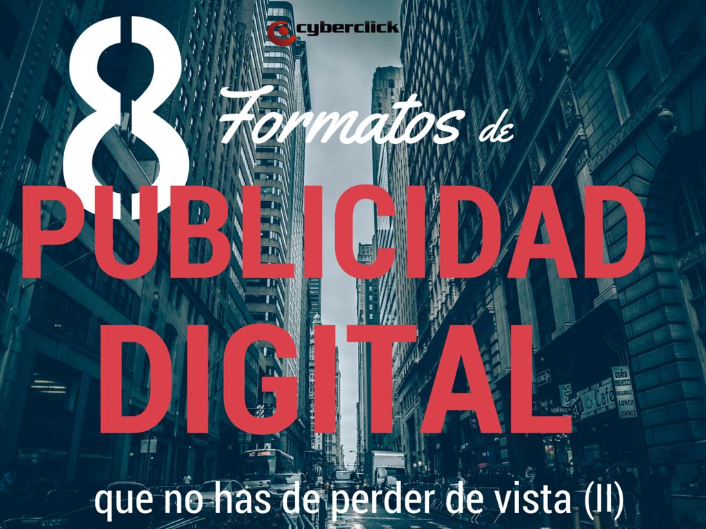 8_Formatos_de_Publicidad_Digital_que_no_has_de_perder_de_vista_II.png
