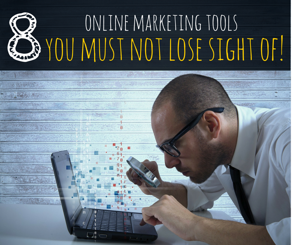 8_Online_Marketing_tools_you_must_not_lose_sight_of_1.png