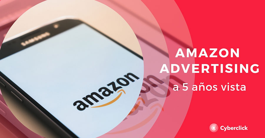 Amazon-advertising-a-5-anos-vista