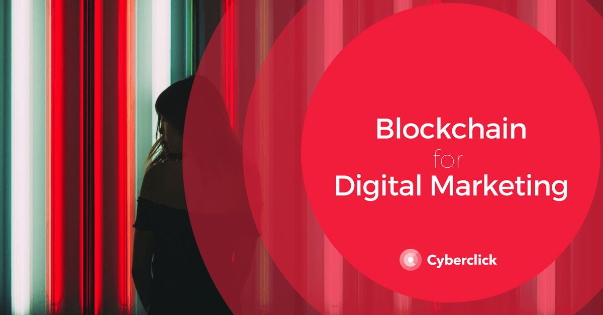Blockchain for Digital Marketing