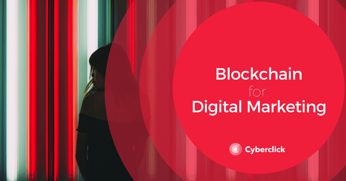 Blockchain for Digital Marketing