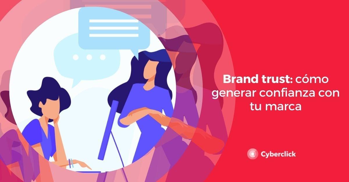 Brand trust como generar confianza con tu marca