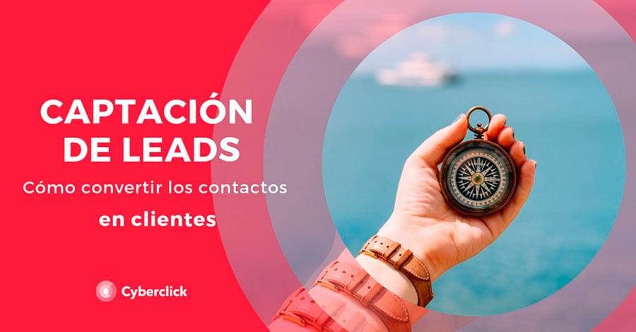 Captacion-de-leads-como-convertir-los-contactos-en-clientes
