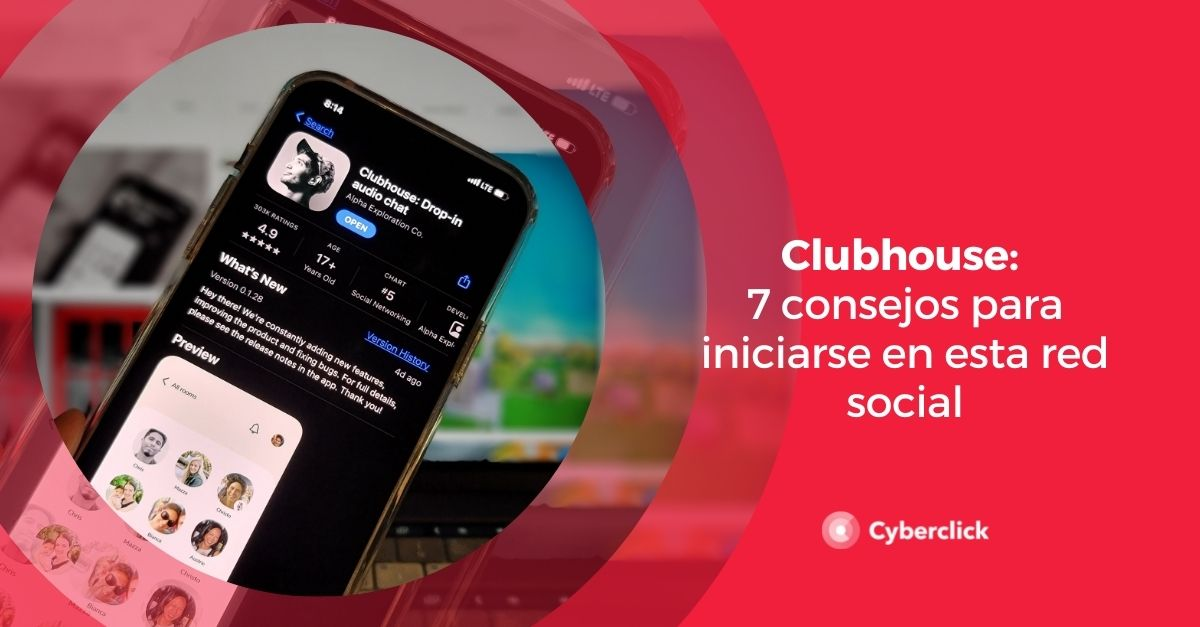 Clubhouse 7 consejos para iniciarse en esta red social
