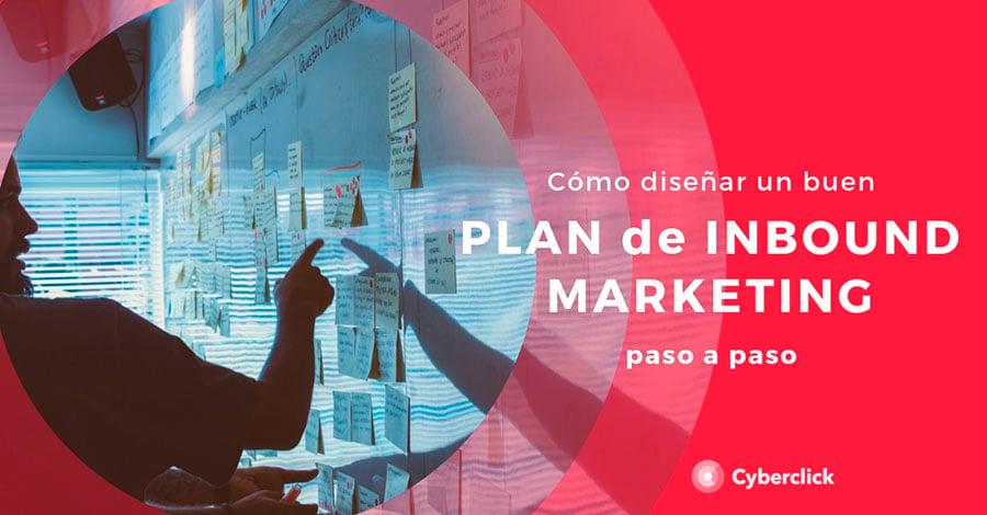 Como-disenar-un-buen-plan-de-inbound-marketing-paso-a-paso