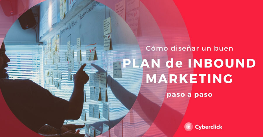 Como-disenar-un-buen-plan-de-inbound-marketing-paso-a-paso