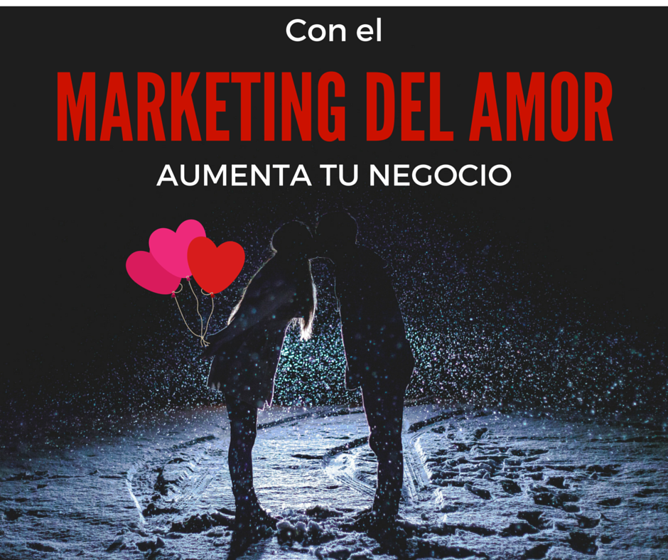 Marketing por San Valentín para aumentar las ventas de tu negocio