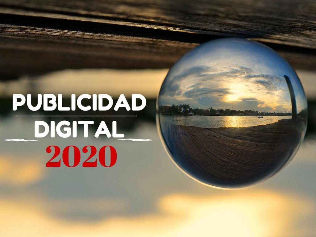 Cuál será el panorama de la publicidad digital en 2020
