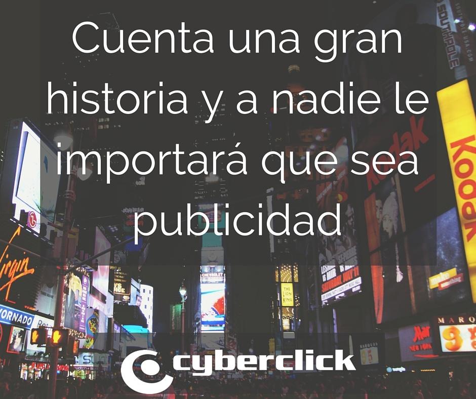 Cuenta_una_gran_historia_y_a_nadie_le_importara_que_sea_publicidad.jpg