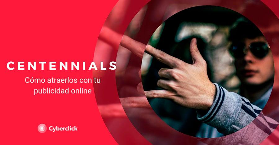 Generaciones digitales como atraer a los centennials con tu publicidad online