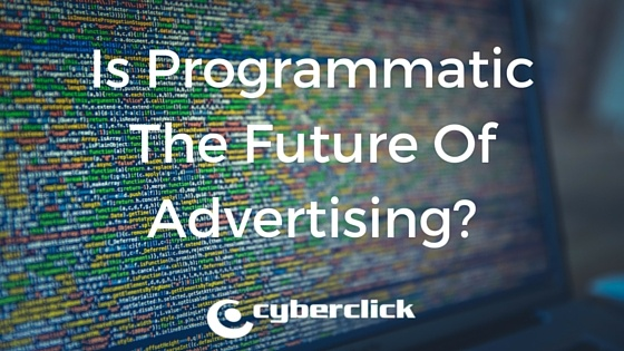 Is_Programmatic_The_Future_Of_Advertising-.jpg