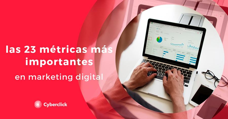Las 23 metricas mas importantes en marketing digital
