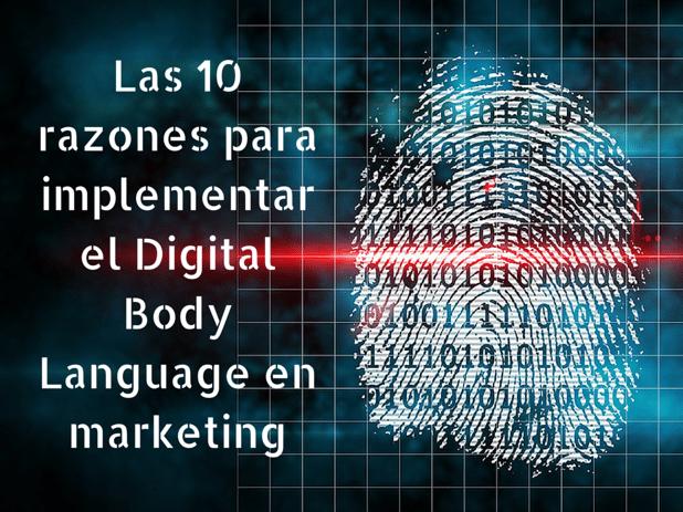 Las 10 razones para implementar el Digital Body Language en marketing